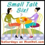 You Almost Named Your Kid What??: Small Talk Six