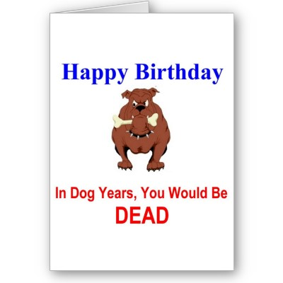 In+dog+years+you+would+be+dead Happy Birthday, Big Bro!