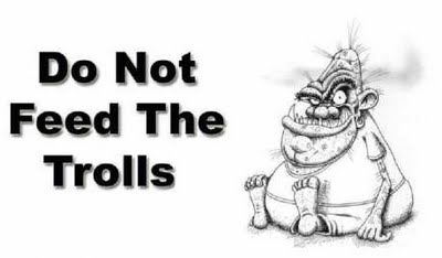 do not feed the trolls Blog Trolls: Do They Really Think Theyre Anonymous?